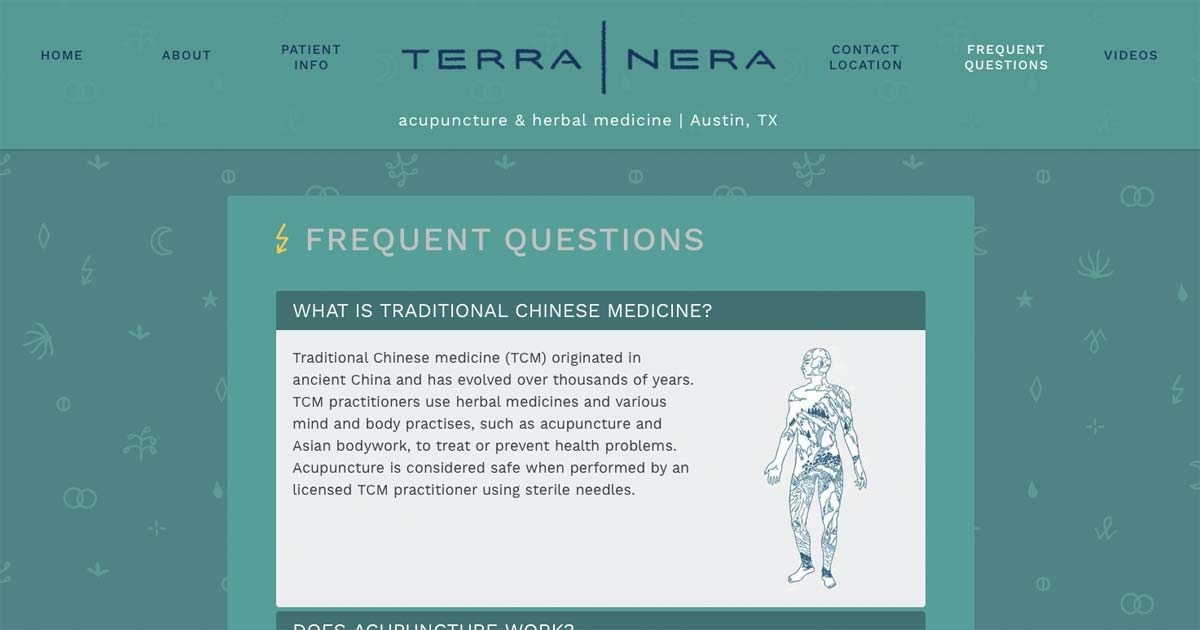 Answers to Frequent Questions about Traditional Chinese Medicine, Acupuncture, Medicinal Chinese Herbs, and the Techniques and Modalities offered by Terra Nera.
